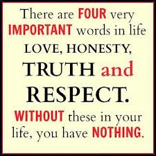 There Are Four Very Important Words In Life Lovehonestytruth And