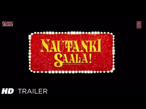 Nautanki Saala Theatrical Trailer - Official Video