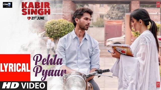 Pehla Pyaar Lyrics in Hindi - Kabir Singh