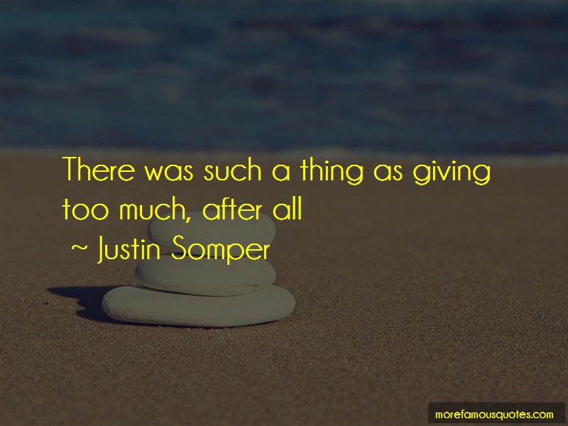 Quotes About Giving Too Much Top 47 Giving Too Much Quotes From