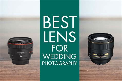 Best lens for wedding photography   versatile lenses