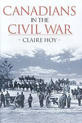Canadians in the Civil War by Claire Hoy