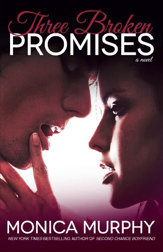 Three Broken Promises: A Novel (One Week Girlfriend Quartet) by Monica Murphy