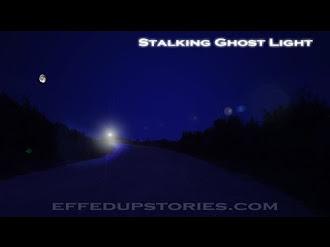 Stalking Ghost Light - Ufo? Aliens?