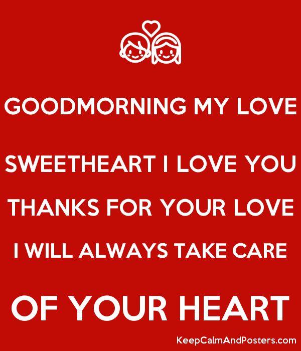 Goodmorning My Love Sweetheart I Love You Thanks For Your Love I