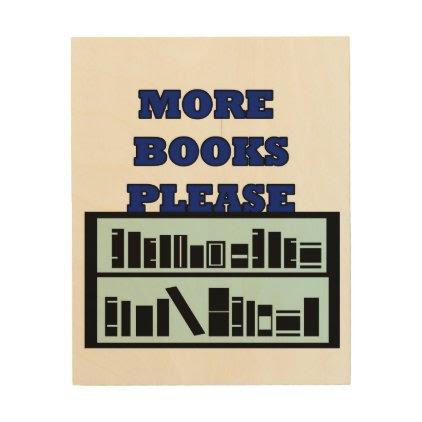More Books Please Wood Print