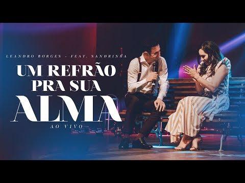 Leandro Borges e Sandrinha - Um Refrão Pra Sua Alma
