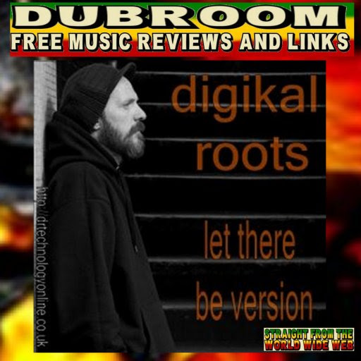 DIGIKAL ROOTS - LET THERE BE VERSION
