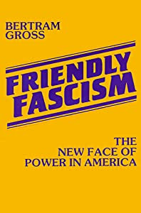 "Cover of ""Friendly Fascism: The New Face ..."