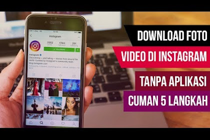 TERBARU ! DOWNLOAD FOTO VIDEO INSTAGRAM TANPA APLIKASI