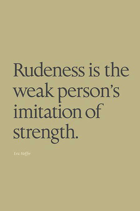 Quotes About Being Mean And Rude 14 Quotes