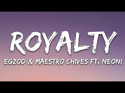 Egzod & Maestro Chives - Royalty (Lyrics) ft. Neoni