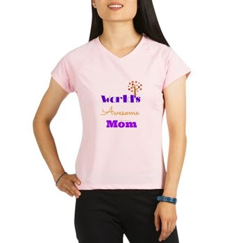 World's Awesome Mom Performance Dry T-Shirt