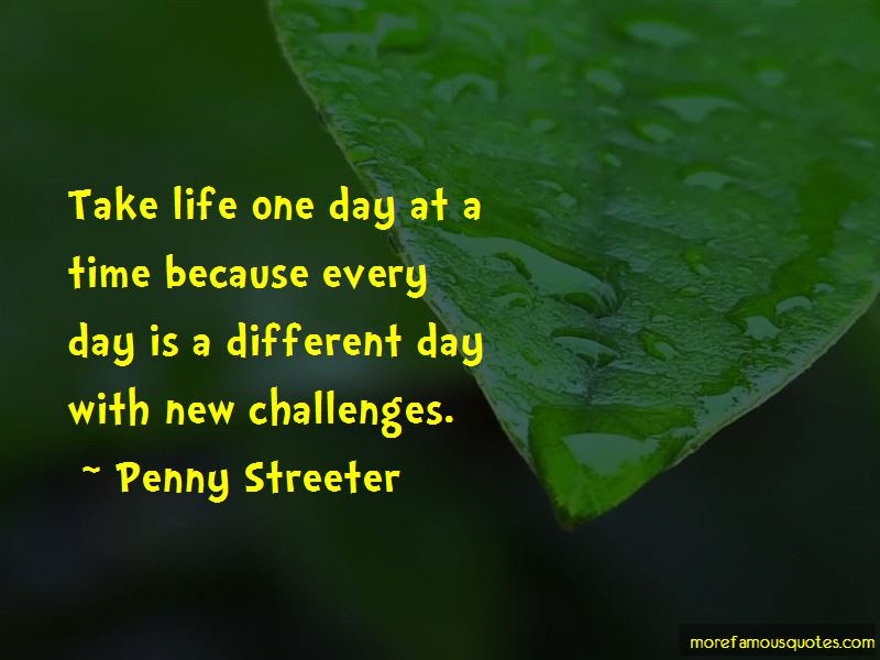 Quotes About Life One Day At A Time Top 59 Life One Day At A Time