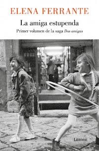 megustaleer - La amiga estupenda (Dos amigas 1) - Elena Ferrante