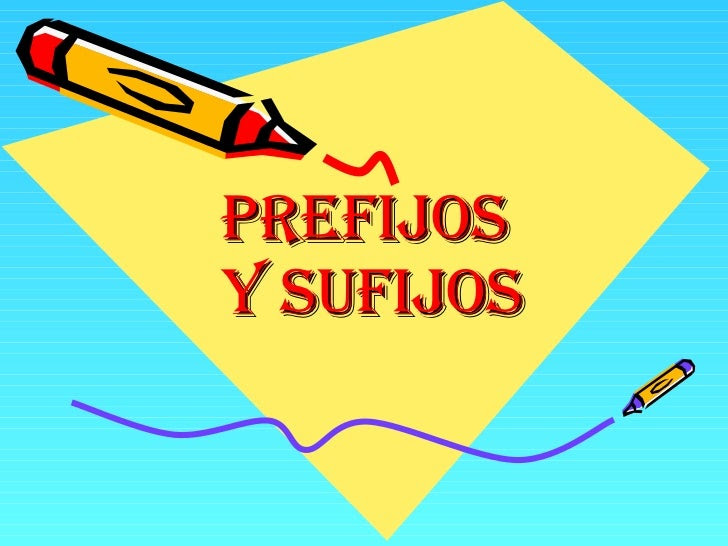http://cplosangeles.juntaextremadura.net/web/lengua_tercer_ciclo/vocabulario/prefijos_sufijos/sufijos01.htm