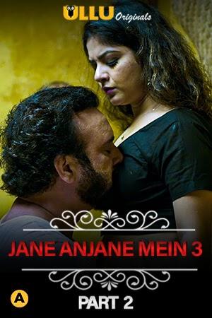 CharmSukh Jane Anjane Mein 3 Part 2 2021 Ullu Original Hindi
