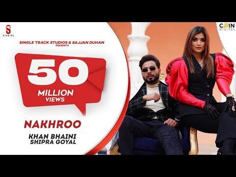 Official Video   Khan Bhaini   Shipra Goyal   NAKHRO   New Punjabi Songs 2020   Latest Punjabi Song