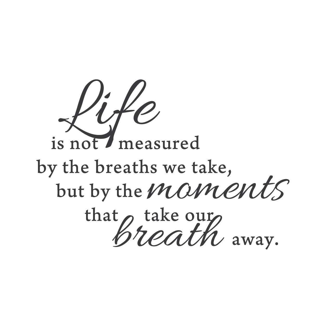 Quotes About Life Breath Away 27 Quotes