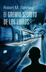 El gremio secreto de los libros Robert M. Sonntag