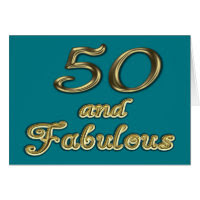 50 and Fabulous Greeting Card