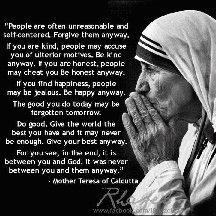 Mother Teresa  Do it anyway  Quotes  Pinterest