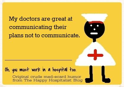 My doctors are great at communicating their plans not to communicate nurse ecard humor photo.
