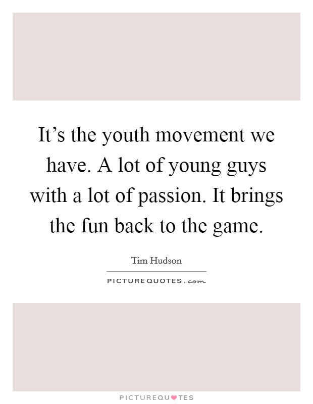 Young Fun Quotes Young Fun Sayings Young Fun Picture Quotes