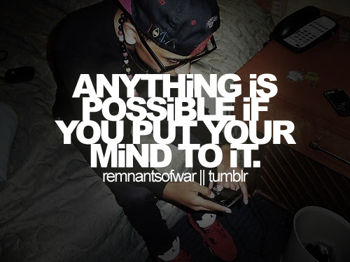 Anything Is Possible If You Put Your Mind To It Unknown Picture