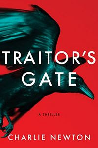 Traitor's Gate by Charlie Newton