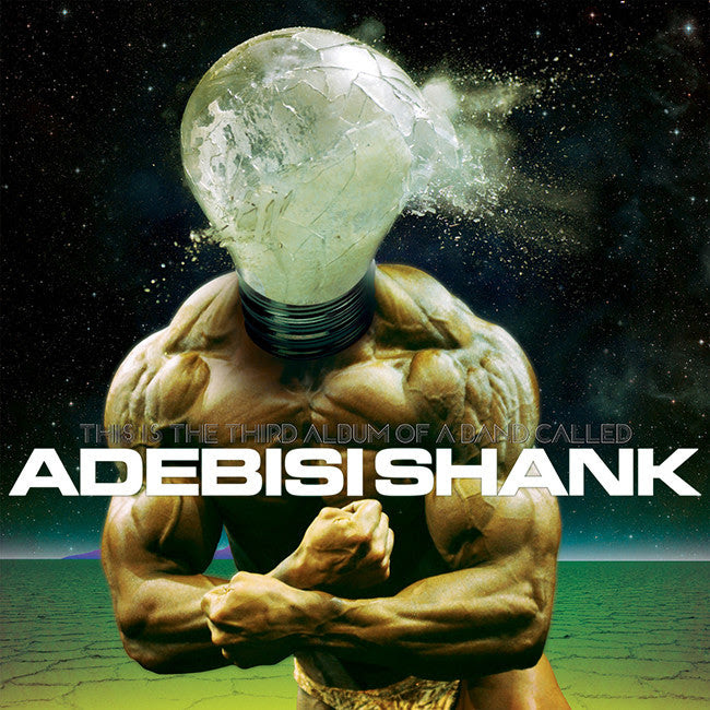 This is the Third Album of a band called Adebisi Shank PRE-ORDER