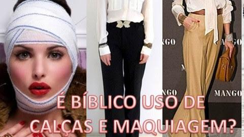 É Permitido uma Mulher Cristã Usar Calça Comprida e Maquiagem?