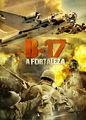 B-17 - A Fortaleza   filmes-netflix.blogspot.com