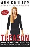 Treason: Liberal Treachery from the Cold War to the War on Terrorism, by Ann Coulter