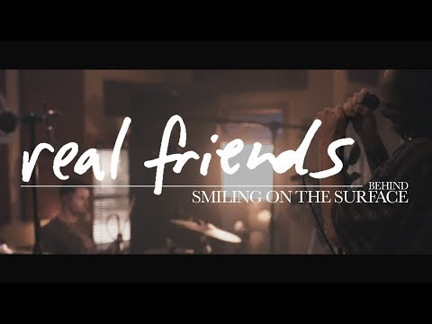 "Real Friends Behind ""Smiling On The Surface"""