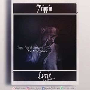 Download Music Mp3:- Lyrix – Trippin