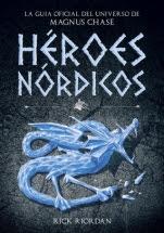 Héroes Nórdicos: La guía oficial del universo de Magnus Chase Rick Riordan
