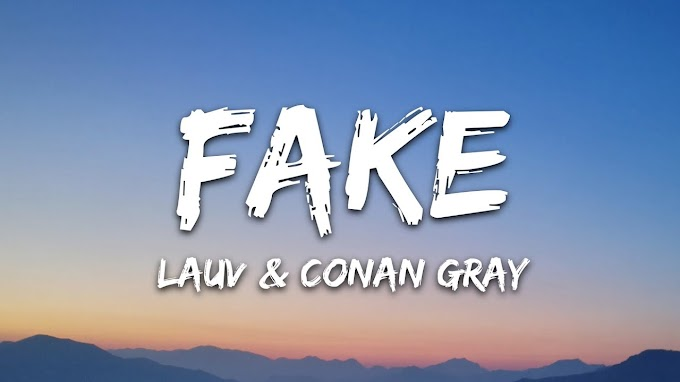 Lauv & Conan Gray - Fake (Lyrics)