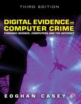 Digital Evidence And Computer Crime Forensic Science Computers And The Internet 3rd Edition