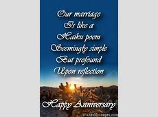 Our marriage is like a haiku poem ? seemingly simple but profound upon reflection. Happy