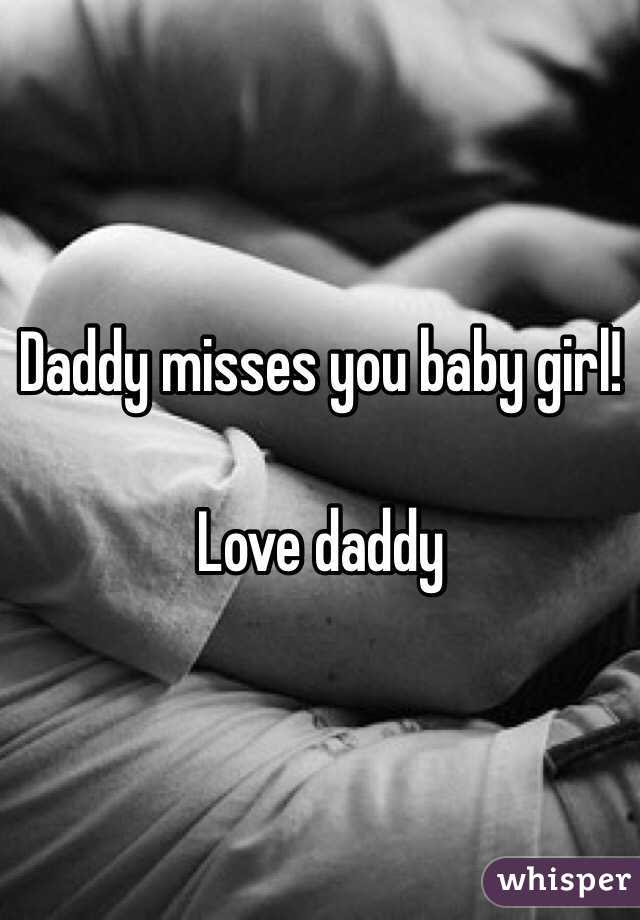 Daddy Misses You Baby Girl Love Daddy