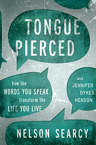 Tongue Pierced: How the Words You Speak Transform the Life You Live