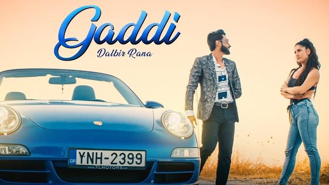 Gaddi Dalbir Rana Lyrics