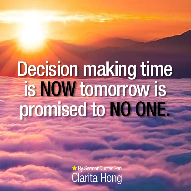 Decision Making Time Sermonquotes