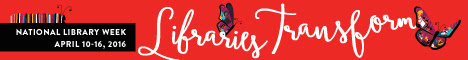 Web badge 468px x 60px: National Library Week, April 10-16, 2015, Libraries Transform
