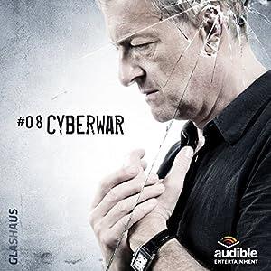 Cyberwar (Glashaus 8) | [Christian Gailus]