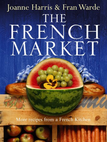 French Market Days - Because in France a trip to the market is more of a social event than a shopping trip!
