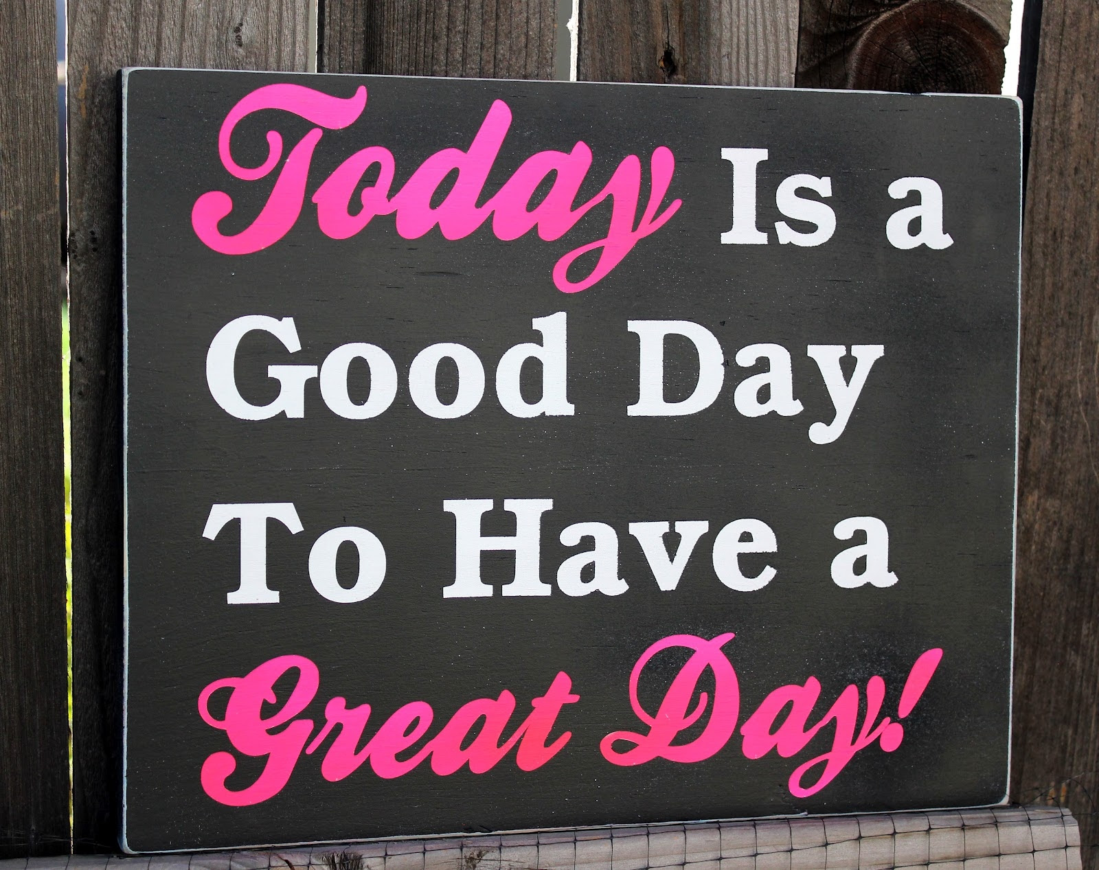 Today Is A Good Day To Have A Great Day Pictures Photos And Images