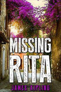 Missing Rita by James Kipling