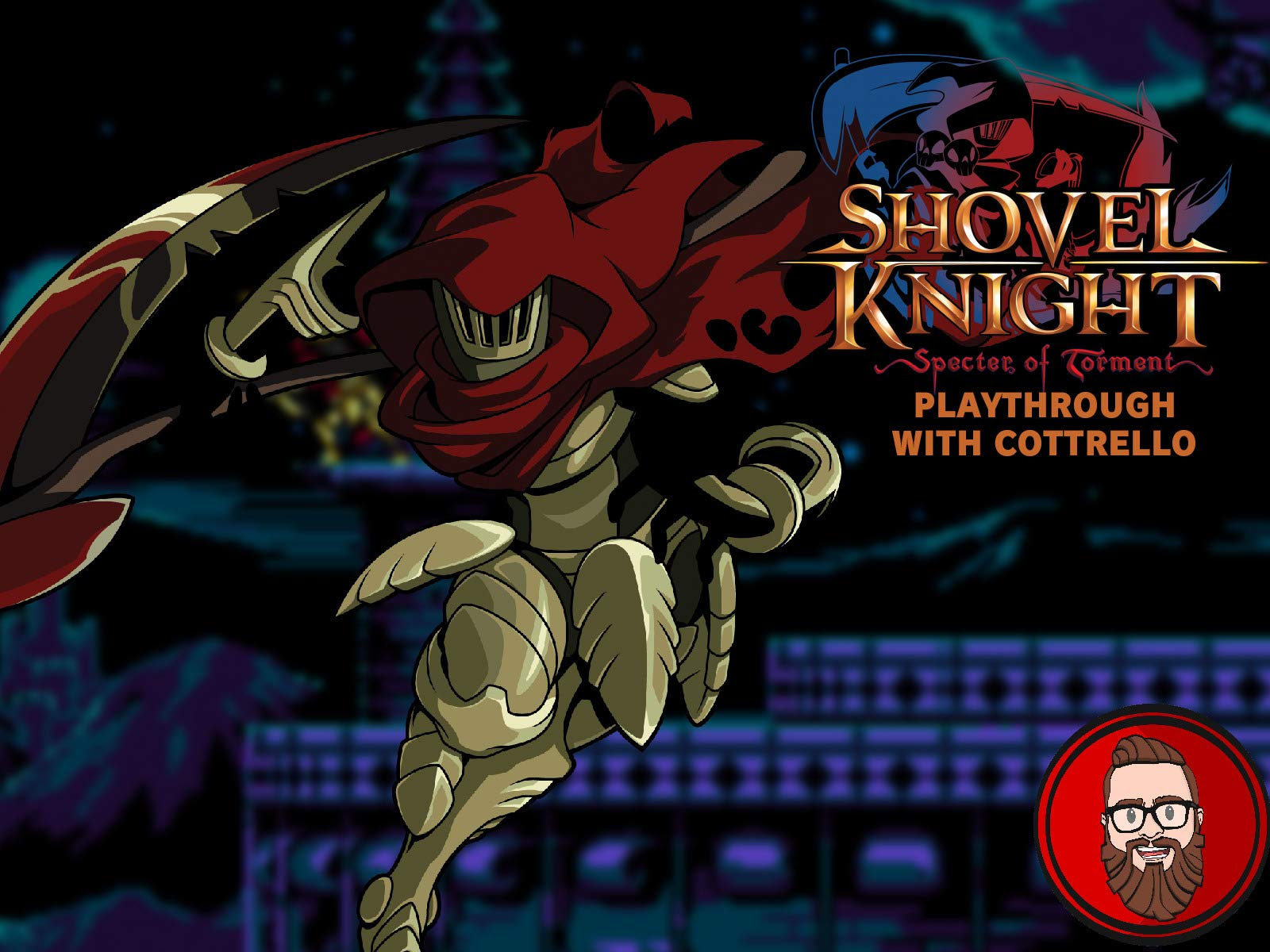 Watch Shovel Knight Specter Of Torment Playthrough With Cottrello